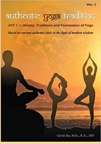 Authentic Yoga Tradition-1: AYT1.1: History, Traditions and ...