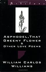 Asphodel, That Greeny Flower and Other Love Poems (New Directions Bibelot)