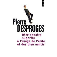 Dictionnaire superflu à l'usage de l'élite et des bien nantis [ancienne édition]
