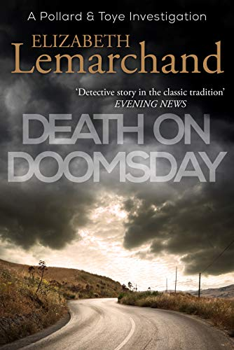 Death on Doomsday (Pollard & Toye Investigations Book 4) by [Lemarchand, Elizabeth]