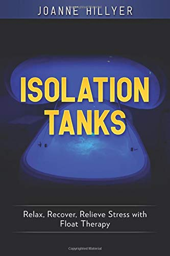 Isolation Tanks Recover Relieve Therapy