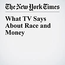 What TV Says About Race and Money Other by Salamishah Tillet Narrated by Caroline Miller