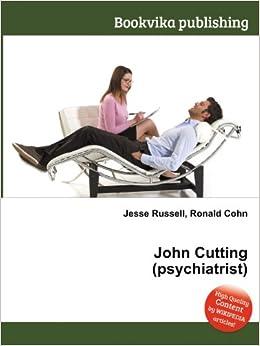John Cutting (psychiatrist): Amazon co uk: Ronald Cohn Jesse