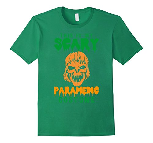 This Is My Scary Paramedic Costume Halloween T-Shirt - Male Medium - Kelly Green (Paramedic Costume)