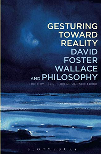 Gesturing Toward Reality: David Foster Wallace and Philosophy ebook