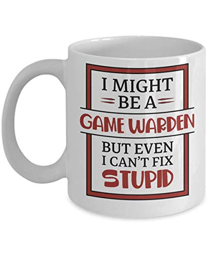 I Can't Fix Stupid Mug - Game warden - Novelty Gift Mugs for Co-Workers Birthday Present, Anniversary, Valentines, Special Occasion, Dads, Moms, Family, Christmas - 11oz Funny Coffee Mug (Best Degree For Game Warden)