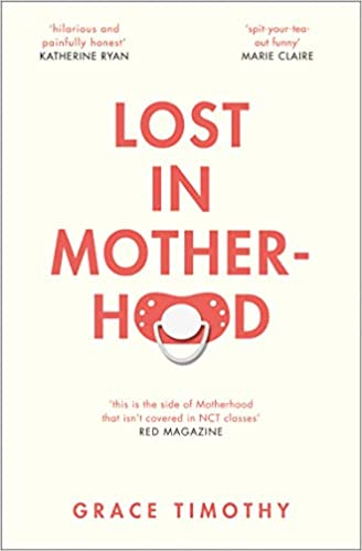 The Memoir of a Woman who Gained a Baby and Lost Her Sh*t Lost in Motherhood