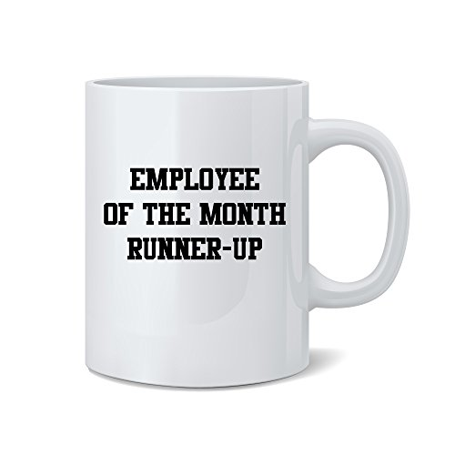 Mad Ink Fashions - Employee of the Month Runner Up - Funny White 11 Oz. Coffee Mug - Great Gift for Mom, Dad, Co-Worker, Boss