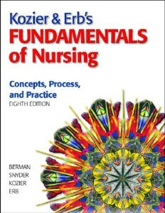 Kozier & Erb's Fundamentals of Nursing and Clinical Nursing Skills: Basic to Advanced Skills and MyNursingLab/Skills
