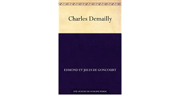 Amazon charles demailly french edition ebook edmond edmond amazon charles demailly french edition ebook edmond edmond et jules de goncourt jules de goncourt kindle store fandeluxe