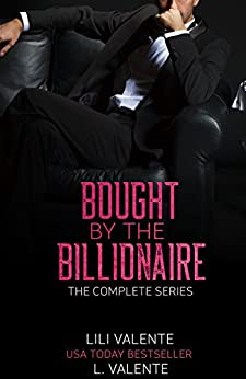 Bought by the Billionaire: The Complete Series by [Valente, Lili, Valente, L. ]