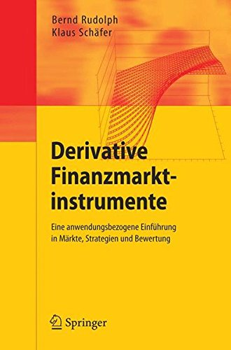 Derivative Finanzmarktinstrumente Taschenbuch – 19. Mai 2005 Bernd Rudolph Klaus Schäfer Springer 3540226125