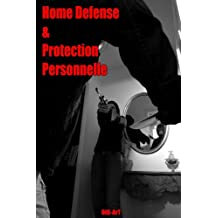 Home-Defense et Protection Personnelle (French Edition)