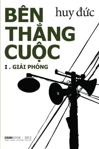 Ben Thang Cuoc I - Giai Phong (Vietnamese Edition)