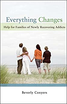 Everything Changes Families Recovering Addicts ebook product image