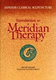 Japanese Classical Acupuncture : Introduction to Meridian Therapy, Shudo, Denmei, 0939616734