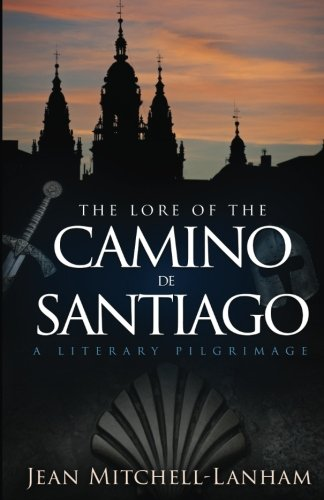 The Lore of the Camino de Santiago: A Literary Pilgrimage