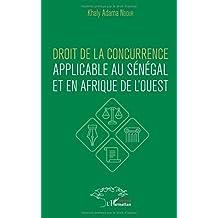 Droit de la concurrence applicable au Sénégal et en Afrique de l
