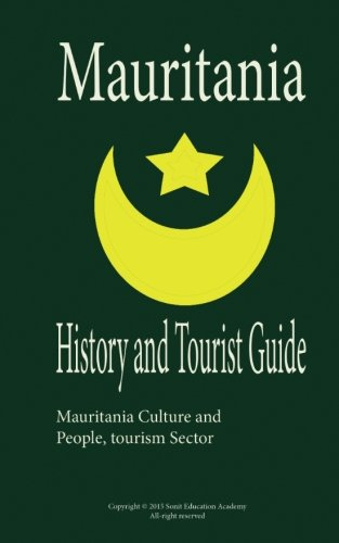 History and Tourist Guide of Mauritania: Discover Mauritania Culture and People, tourism Sector