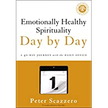 Emotionally Healthy Spirituality Day by Day: A 40-Day Journey with the Daily Office