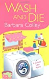 Wash and Die, Barbara Colley, 0758222521