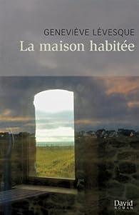 La maison habitée par Geneviève Lévesque