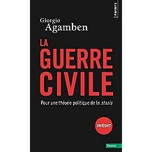 Guerre civile (La): Pour une théorie politique de la stasis