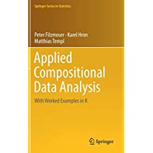 Applied Compositional Data Analysis: With Worked Examples in R