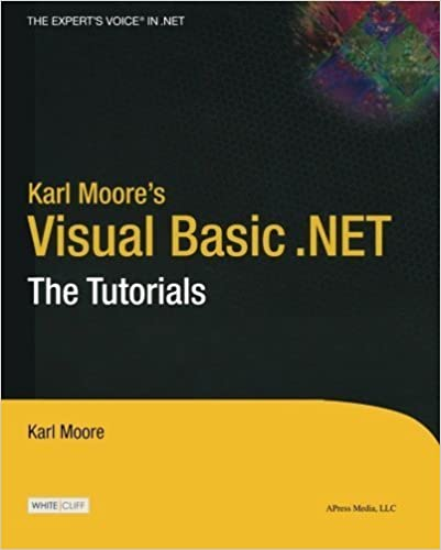 Book Karl Moore's Visual Basic .NET: The Tutorials 1st edition by Moore, Karl (2004)
