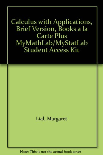 Calculus with Applications, Brief Version, Books a la Carte Plus MyMathLab/MyStatLab Student Access Kit