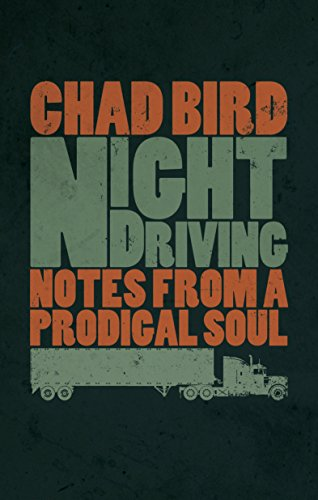 Night Driving: Notes from a Prodigal Soul