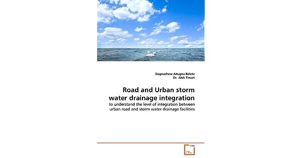 Road and Urban Storm Water Drainage Integration: Dagnachew