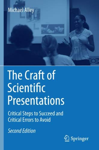 The Craft of Scientific Presentations: Critical Steps to Succeed and Critical Errors to Avoid ()