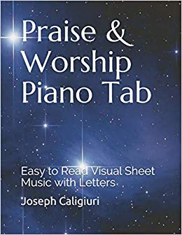 Praise & Worship Piano Tab: Easy to Read Visual Sheet Music