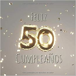 Feliz 50 Cumpleaños: Libro de visitas con 110 páginas ...