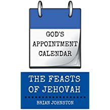 God's Appointment Calendar - The Feasts of Jehovah (Search For Truth Series)
