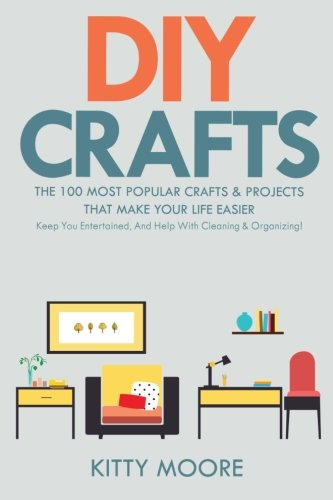Diy crafts 2nd edition the 100 most popular crafts for Most popular diy crafts