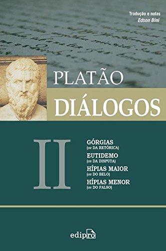 Diálogos. Górgias, Eutidemo, Hípias Maior e Hípias Menor - Volume 2