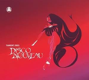 Tangent 2002: Disco Nouveau