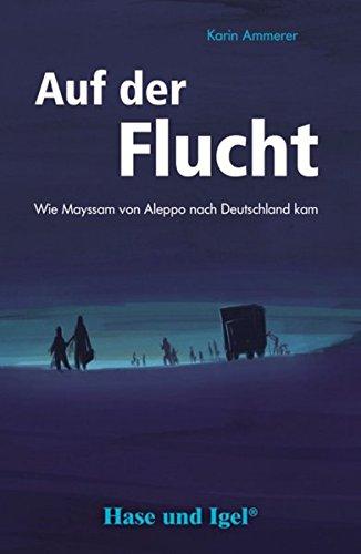 Auf der Flucht: Schulausgabe Taschenbuch – 12. Januar 2017 Karin Ammerer Hase und Igel Verlag 3867602263 Lektüren