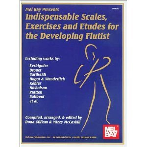 Indispensable Scales - Mel Bay Indispensable Scales, Exercises, and Etudes for the Developing Flutist [Paperback] [1994] Mizzy McCaskill & Dona Gilliam