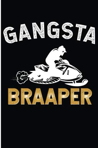 Gangsta Braaper: Snowmobile Summer Sucks Blank Lined Note Book