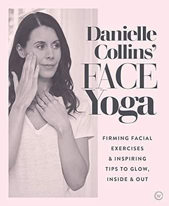 Danielle Collins Face Yoga: Firming facial exercises ...