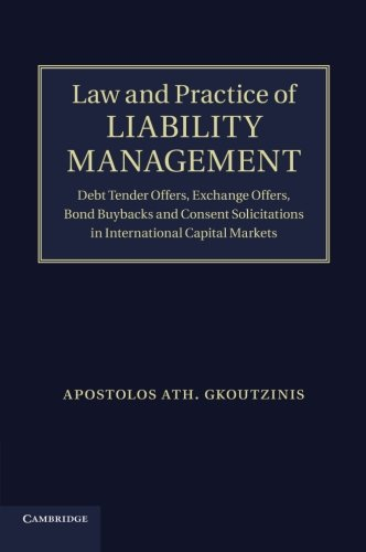 Capital Bond - Law and Practice of Liability Management: Debt Tender Offers, Exchange Offers, Bond Buybacks and Consent Solicitations in International Capital Markets