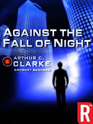Against the Fall of Night (Arthur C Clarke Against The Fall Of Night)