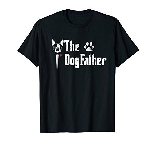 (Mens The Dogfather Boston Terrier Dog Dad Tshirt Father's Day)
