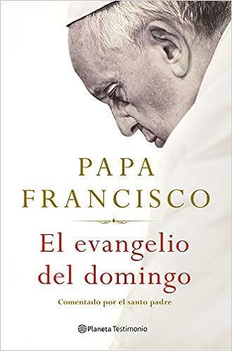 El Evangelio del domingo de Papa Francisco