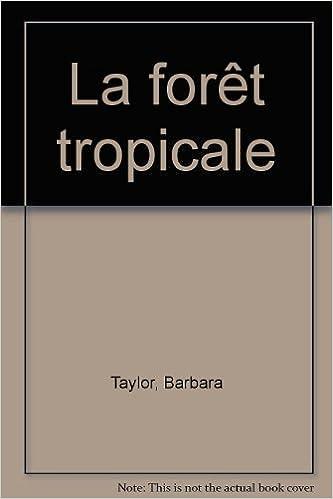 Télécharger en ligne La forêt tropicale epub, pdf