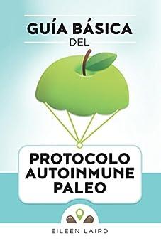 Guía básica del protocolo autoinmune paleo de [Laird, Eileen]