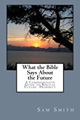 What the Bible Says About the Future Paperback